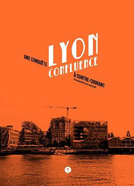 Lyon Confluence, une conquête à contre-courant