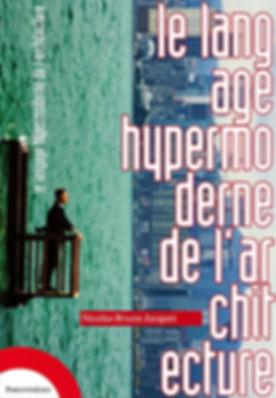 Le Langage hypermoderne de l'architecture - Nicolas Bruno Jacquet