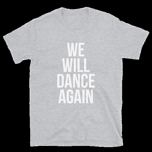 We Will Dance Again - unisex T-Shirt