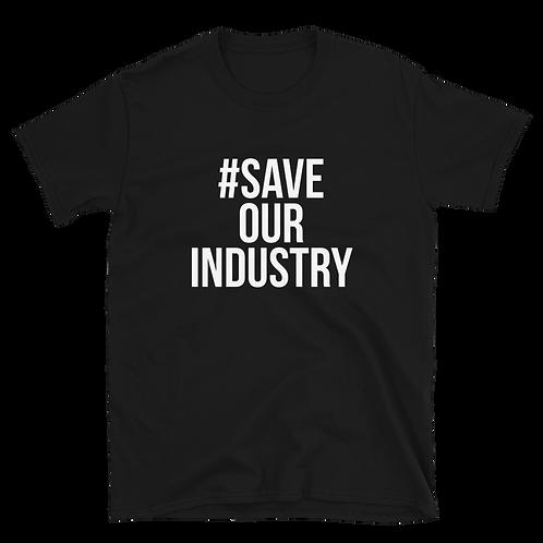 #Saveourindustry unisex T-shirt