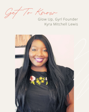 Copy of Get to know Glow Up, Gyrl Founde