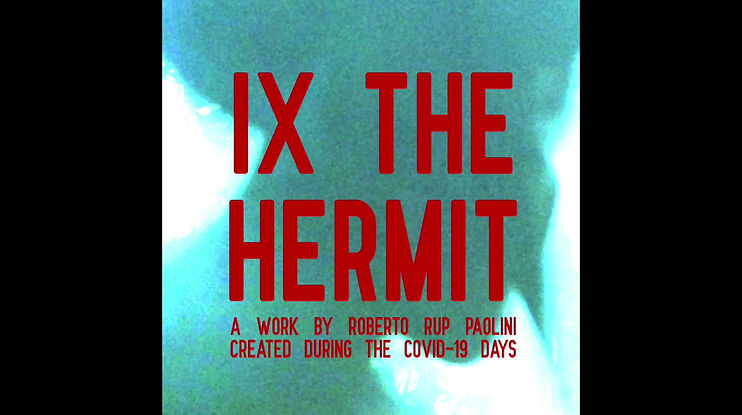 Artios Gallery presents the movie IX The Hermit by Roberto Rup Paolini