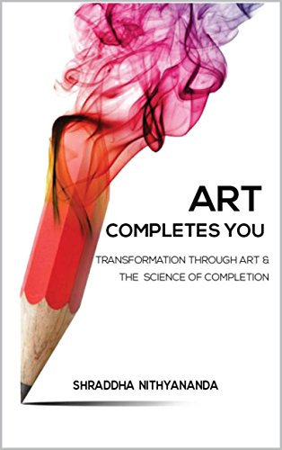 Art Completes You: Transformation Through Art & The Science of Completion