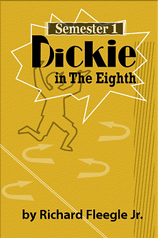 Front cover of Dickie in the Eighth Semester 1