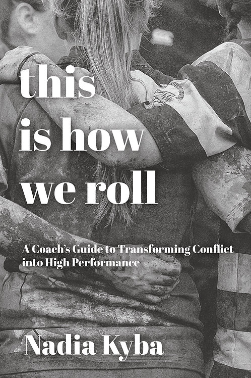 This Is How We Roll by Nadia Kyba