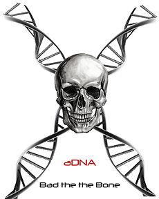 aDNA_bad2thebone copy.jpg