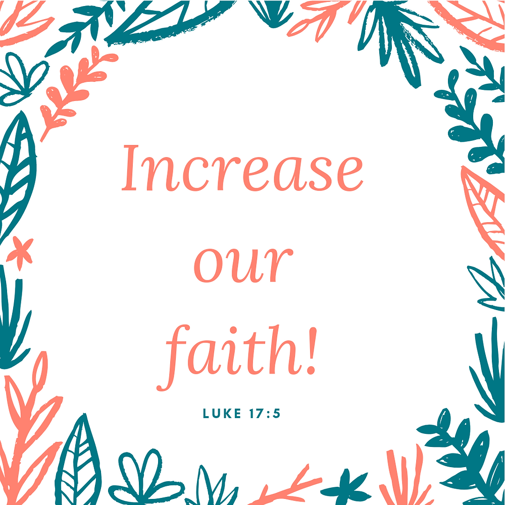 Increase our faith floral decorative