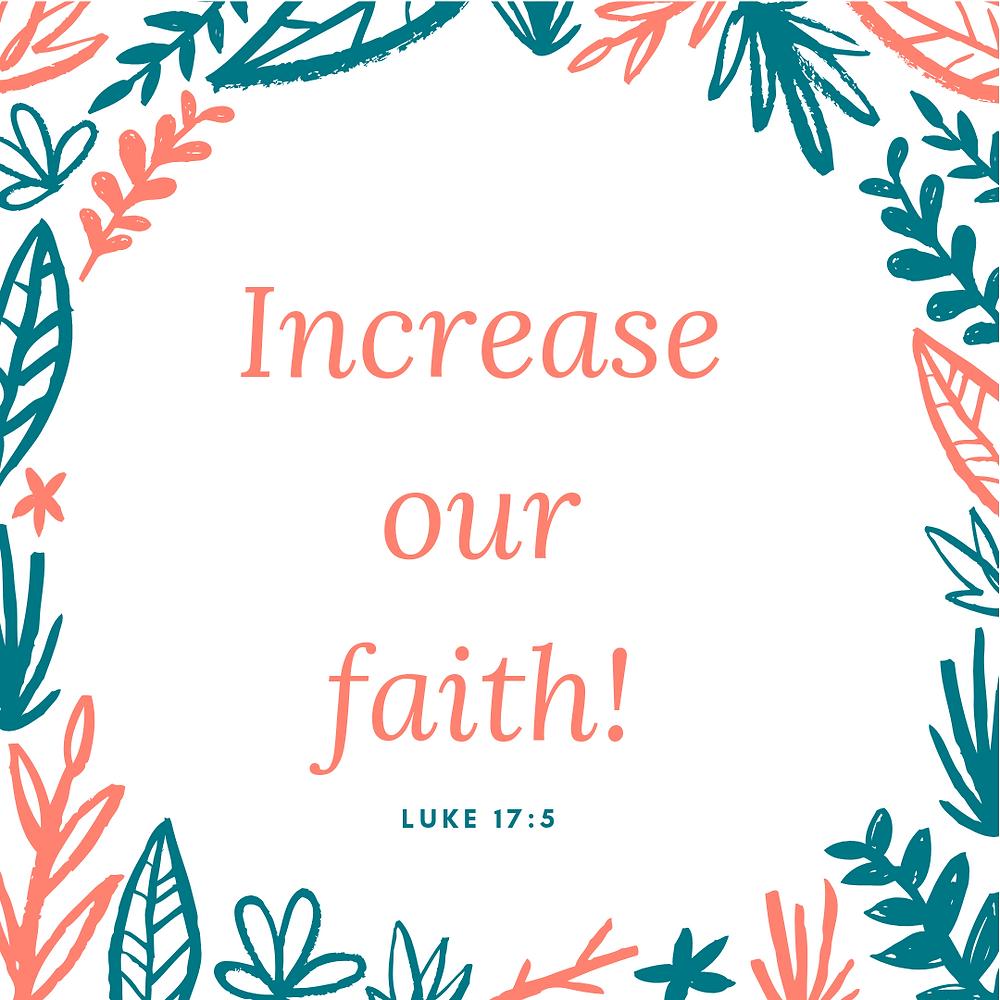 Increase our faith floral decorative