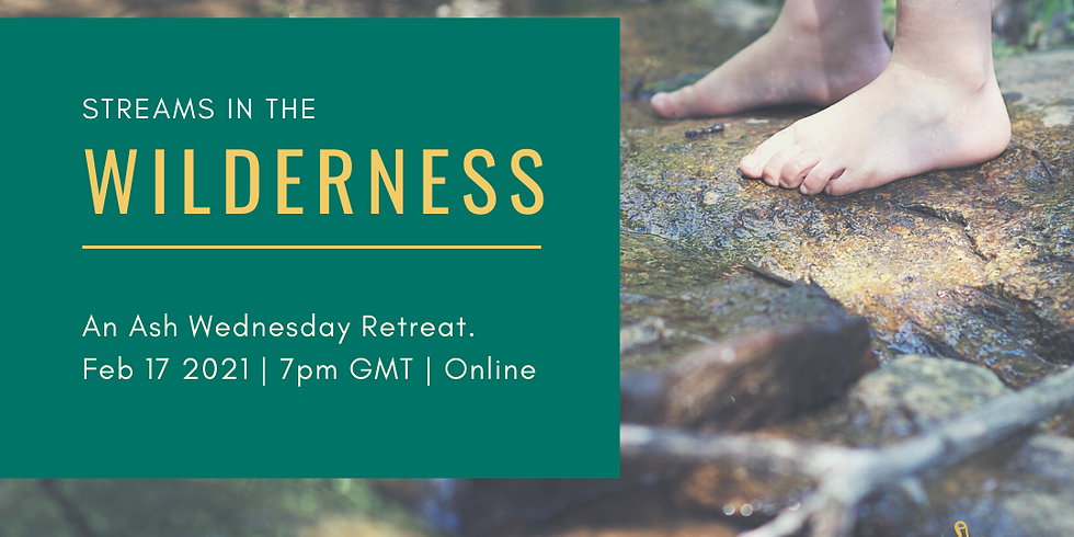 Streams in the Wilderness - an Ash Wednesday Retreat
