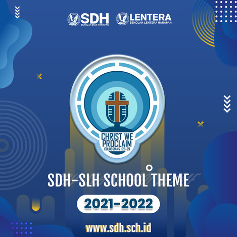 "New Season of School with New Theme : ""CHRIST WE PROCLAIM"" SDH-SLH School Theme 2021-2022"