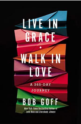 Live in Grace. Walk in Love.