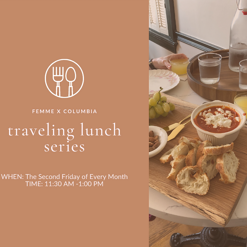 MEMBER EVENT Traveling Lunch Series