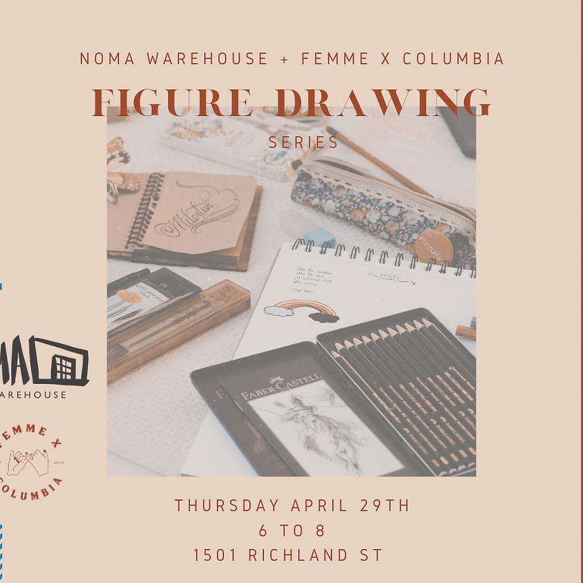 Figure Drawing Series with NOMA Warehouse + femme x