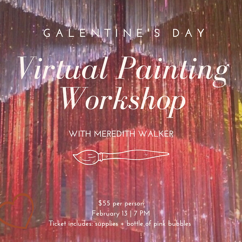 Galentine's Day Virtual Abstract Art + Bubbles Workshop