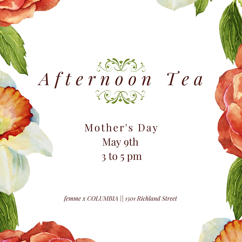 Afternoon Tea: Mother's Day Edition