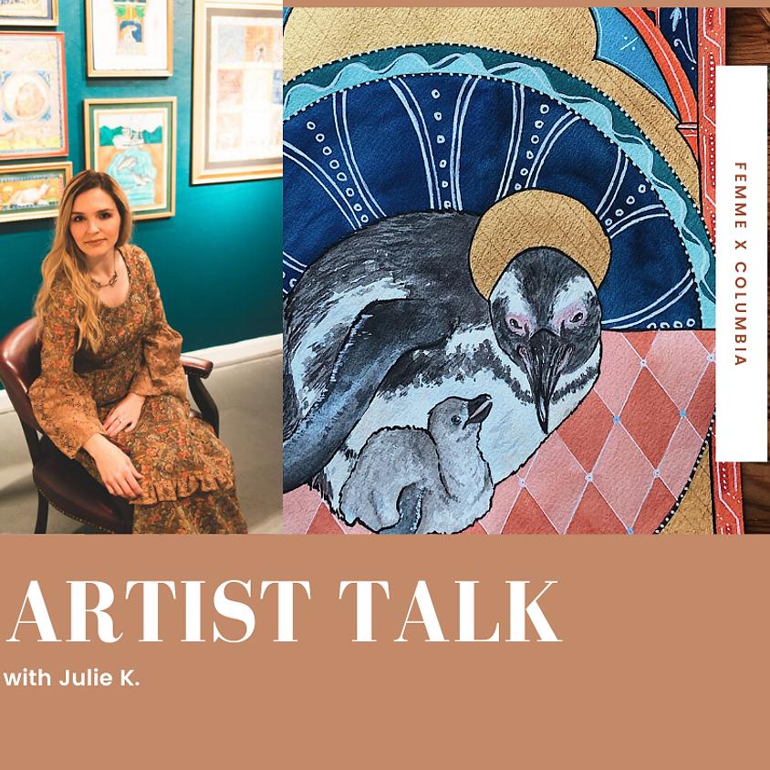 Artist Talk with Julie K.