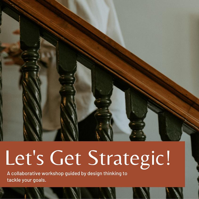 Let's Get Strategic!