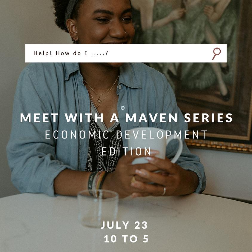 MEMBER EVENT: Meet with a Maven Series - Economic Development Edition