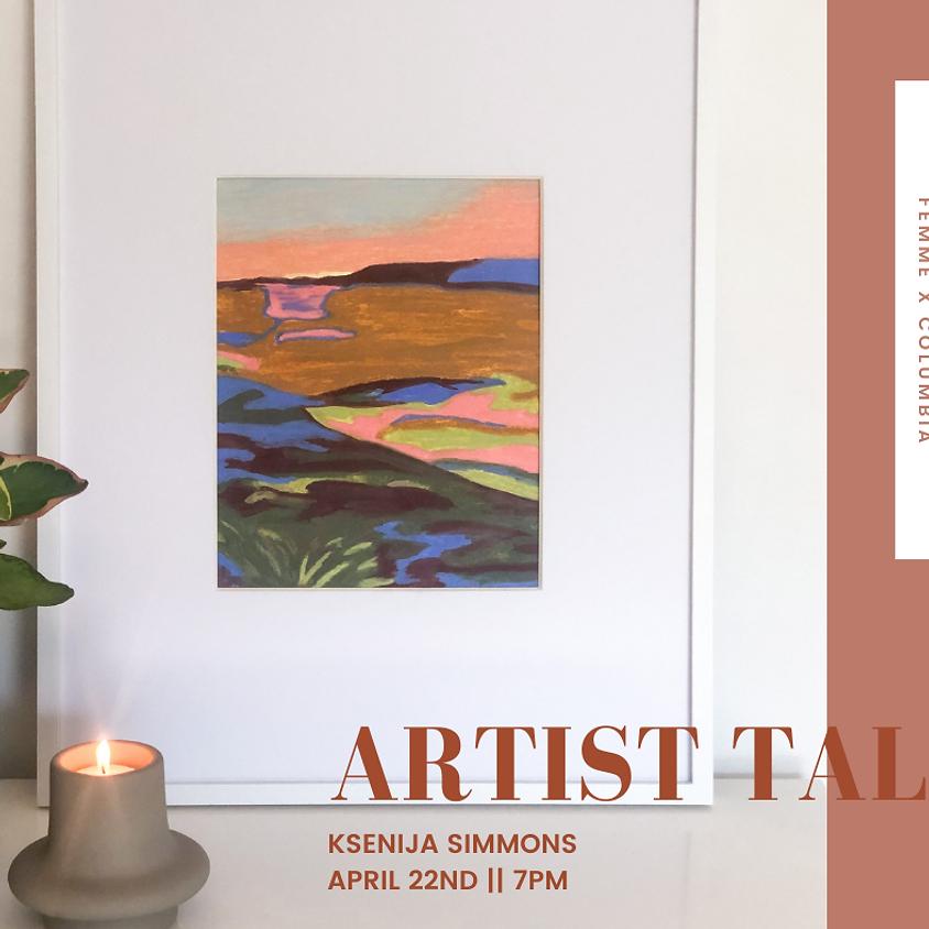 Artist Talk with Ksenija Simmons