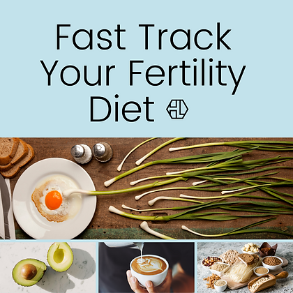 FREE Fast Track Your Fertility Diet