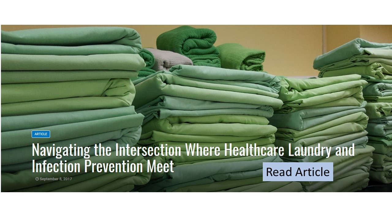Diligence in Environmental Infection Prevention is Important to Maintaining the Quality of Laundered