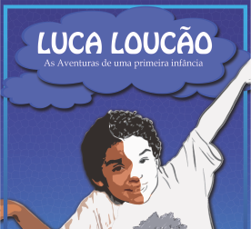 Lançamento do Livro Infantil: LUCA LOUCÃO