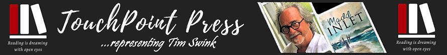 TouchPoint Press 2 Wide Header (representing Tim Swink) NEW WIDE GREY.jpg