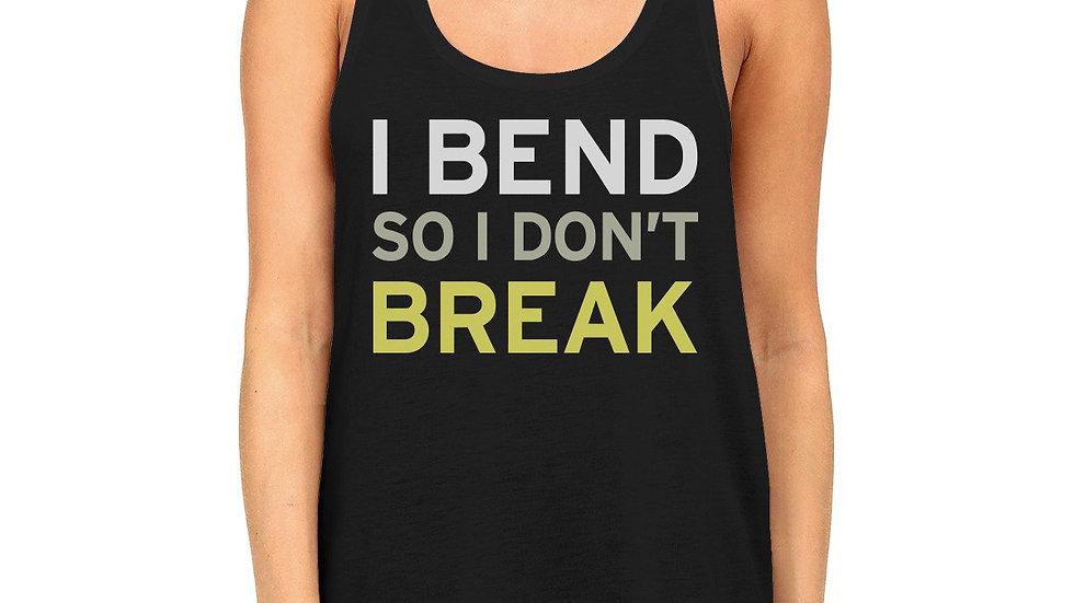 I Bend So I Don't Break Tank Top Work Out Tank Top Yoga Racerback