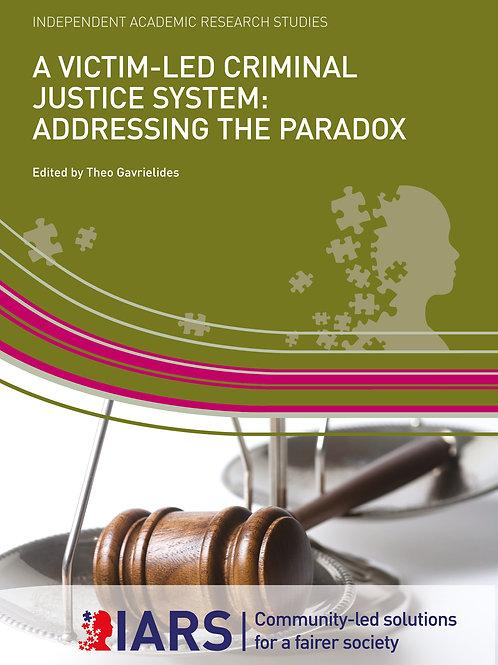 A Victim-led Criminal Justice System