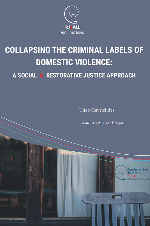 Collapsing the criminal labels of domestic violence: A social & RJ approach