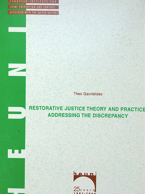 Restorative Justice Theory & Practice: Addressing the Discrepancy