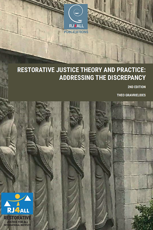 Restorative Justice Theory & Practice: Addressing the Discrepancy (2nd Eds)
