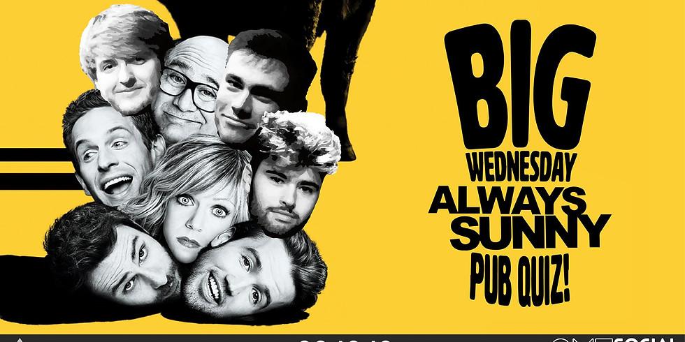 Big Wednesday Always Sunny Pub Quiz | QMU