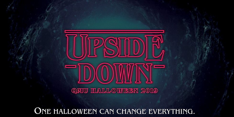 Upside Down | QMU Halloween 2019