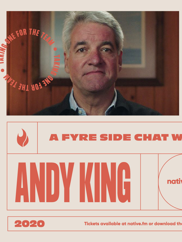 Fyre-side chat with Andy King | TBD