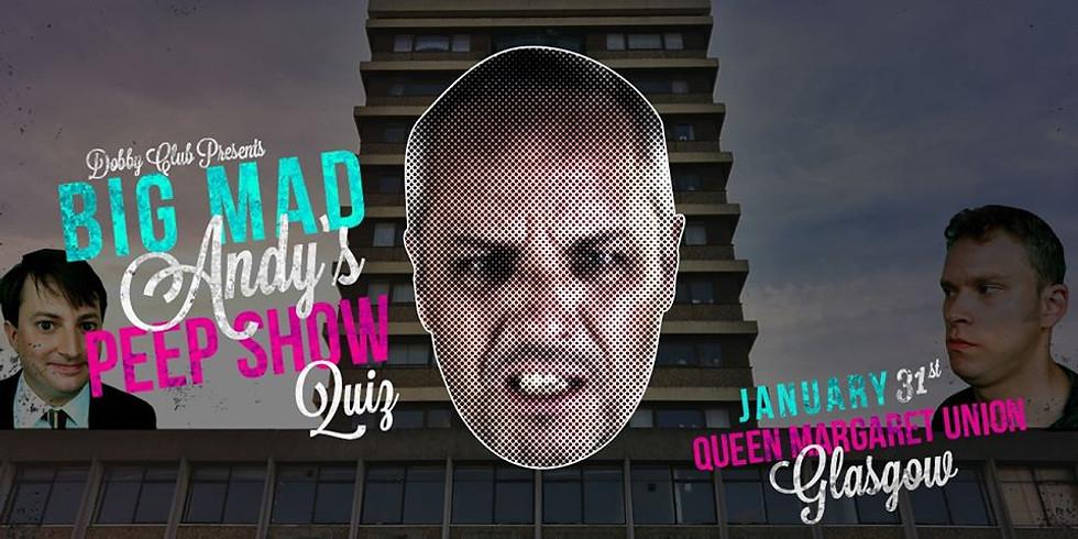 Big Mad Andy's Peep Show Quiz