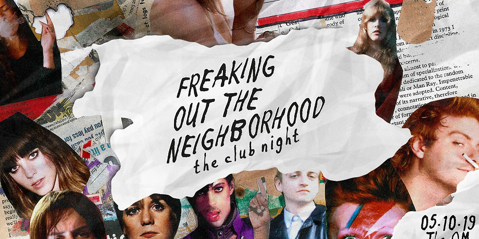 Freaking Out The Neighborhood: the club night