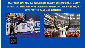 Real Talk #4 with QBV Featuring Former NFL Player Mardy Gilyard