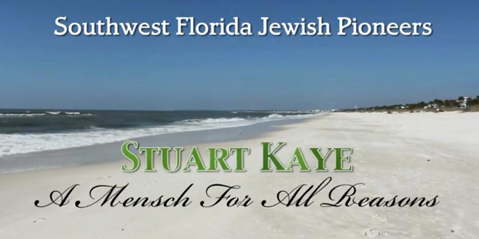 SWFL Jewish Pioneers Film - Stuart Kaye, A Mensch For All Reasons