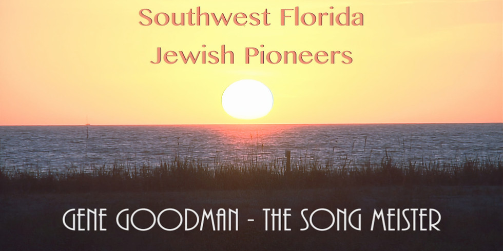 SWFL Jewish Pioneers Film - Gene Goodman in The Song Meister