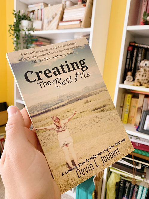 PRE-ORDER: Creating The Best Me: A Creative Plan To Help You Live Your Best Life