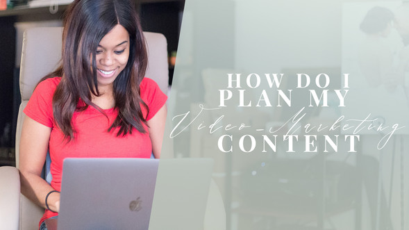 How To Plan Your Video Content