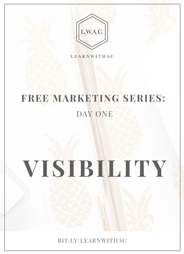 FREE Marketing Series: Day One // Visibility