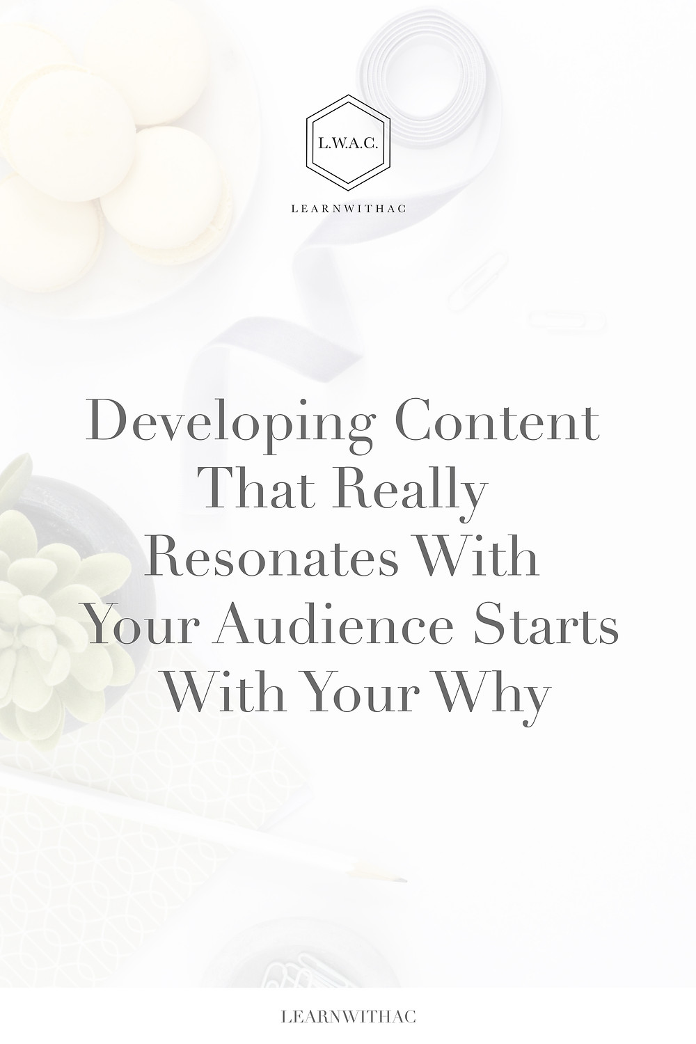 Developing Content That Really Resonates With Your Audience Starts With Your Why