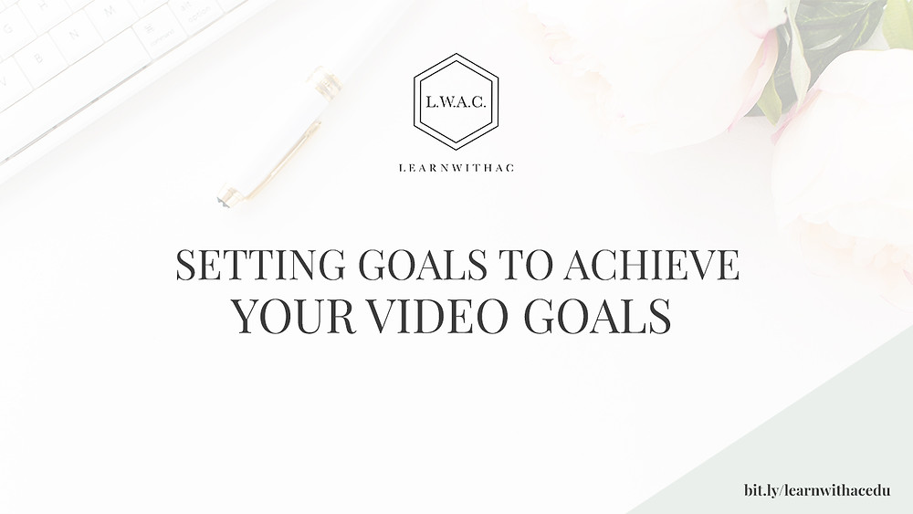 Accountability for Meeting Video Goals.