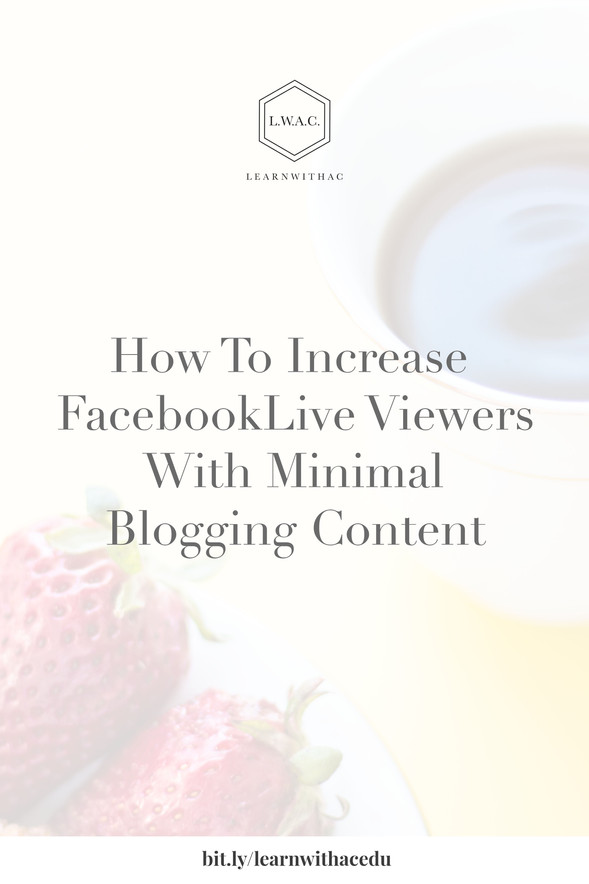 How To Increase Facebook Live Viewers WithMinimal Blogging Content