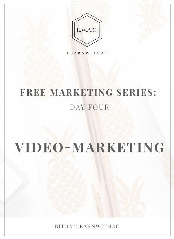 FREE Marketing Series: Day Four // Video-Marketing