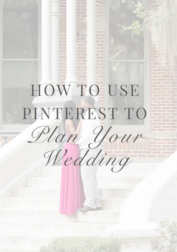 HOW TO PROPERLY USE PINTEREST FOR YOUR WEDDING