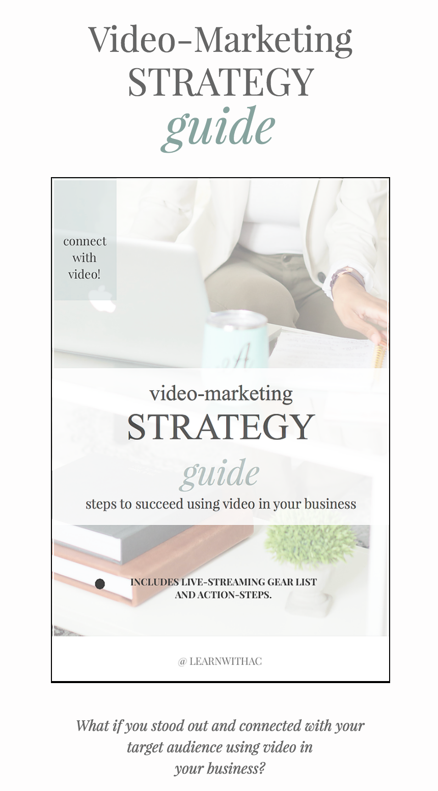 get started with video-marketing in your business, download my Video-Marketing Strategy Guide