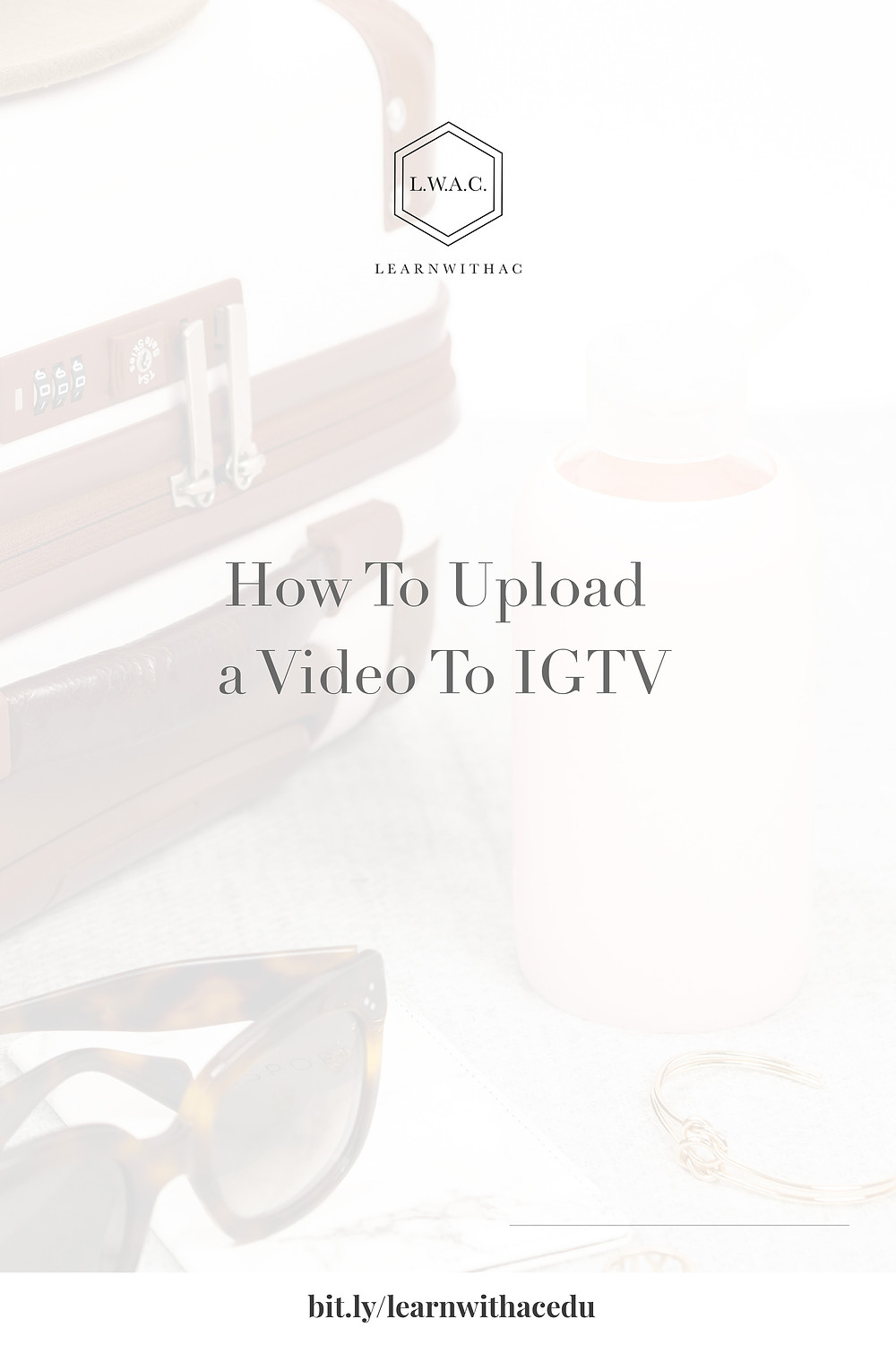 How To Upload a Video To IGTV